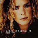 Good Thing/Rebecka Törnqvist
