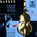 Barber: Cello Concerto, Cello Sonata & Adagio for Strings/Ralph Kirshbaum/Scottish Chamber Orchestra/Jukka-Pekka Saraste