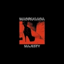 Majesty/Madrugada