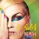 I Am/Dinah Nah