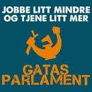 Jobbe litt mindre og tjene litt mer/Gatas Parlament