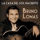 La casa del sol naciente/Bruno Lomas