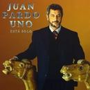 Uno Está Solo [Remastered] (Remastered)/Juan Pardo