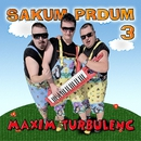 Sakum prdum 3/Maxim Turbulenc
