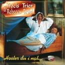 Hoster Du I Nat (Remastered)/Troels Trier & Rebecca Brüel