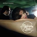 Destiny Calling/Melody Club