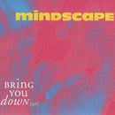 Bring You Down EP/Mindscape