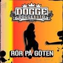 Rör På Göten/Dogge Doggelito
