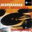 "Desperadoes Steel Orchestra - Classical Transcriptions/Witco Desperadoes Steel Orchestra/Trevor ""Inch High"" Valentine"