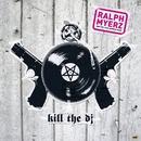 Kill The DJ/Ralph Myerz And The Jack Herren Band