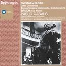 Dvorák & Elgar: Cello Concertos/Pablo Casals