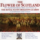 The Flower Of Scotland/The Regimental Band, Pipes and Drums Of The Royal Scots Dragoon Guards