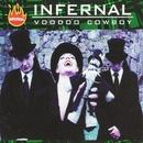 Voodoo Cowboy/Infernal