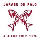 A Lo Loco Con P. Tinto/Jarabe De Palo