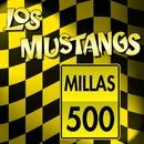 Quinientas Millas/Los Mustang