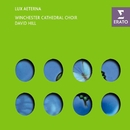 Lux Aeterna/David Hill/Winchester Cathedral Choir