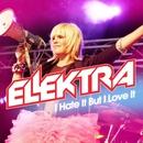 I Hate It, But I Love It/Ellektra