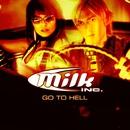 Go To Hell/Milk Inc.