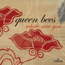 Whole New You/Queen Bees