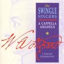 A Cappella Amadeus - A Mozart Celebration/The Swingle Singers