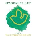 Gold (Paul Oakenfold Dub Mix)/Spandau Ballet