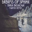 Dreams of Sphinx/Bára Basiková
