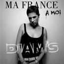Ma France À Moi / Par Amour/Diam's
