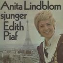 sjunger Edith Piaf/Anita Lindblom