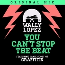 You Can't Stop The Beat (feat. Jamie Scott of Graffiti6)/Wally Lopez