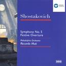 Shostakovich: Symphony No. 5/Festive Overture/Riccardo Muti/Philadelphia Orchestra