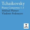 Tchaikovsky: Piano Concertos 1-3 - Concert Fantasy/Mikhail Pletnev/Philharmonia Orchestra/Vladimir Fedoseyev