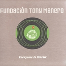 Everyone Is Movin/Fundacion Tony Manero