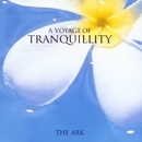 The Voyage Of Tranquility/The Ark