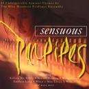 Sensuous Panpipes/The Blue Mountain Panpipe Ensemble