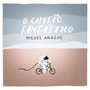 O Capitão Fantástico/Miguel Araújo