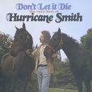 Don't Let It Die: The Very Best Of Hurricane Smith/Hurricane Smith