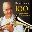 Les 100 chefs-d'oeuvre de la trompette/Maurice André