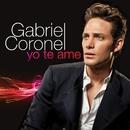 Yo Te Ame/Gabriel Coronel