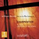 Charpentier: Te Deum, Grand Office des Morts/William Christie