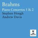 Brahms - Piano Concertos/Stephen Hough/BBC Symphony Orchestra/Sir Andrew Davis