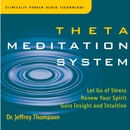 Theta Meditation System/Dr. Jeffrey Thompson