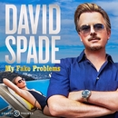 My Fake Problems/David Spade