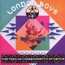 The Twelve Commandments Of Dance/London Boys