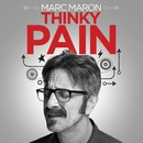 Thinky Pain/Marc Maron