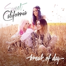 Break of Day/Sweet California