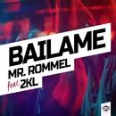 Bailame (feat. 2KL) (Single)/Mr. Rommel