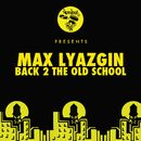 Back 2 The Old School EP/Max Lyazgin