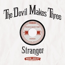 Stranger/The Devil Makes Three