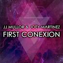 First Conexion/JJ Mullor & Joey Martinez