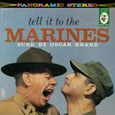 Tell It To The Marines/Oscar Brand